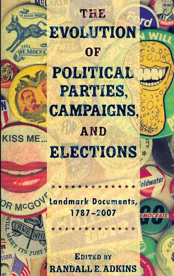 Evolution of Political Parties, Campaigns, and Elections By Adkins, Randall E. (EDT)