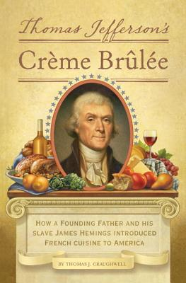 Thomas Jefferson's Creme Brulee By Craughwell, Thomas J.